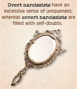 Over narcissists have an excessive sense of uniqueness whereas covert narcissists are filled with self doubts